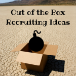 Out of the Box Recruiting Ideas