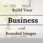 Build Your Business With Branded Images-7