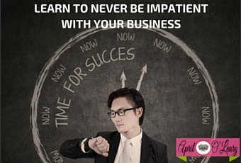 How to Never Be Impatient Again with Your Business