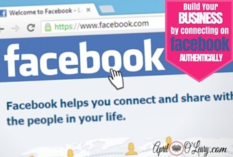 Build Your Business By Connecting on Facebook Authentically