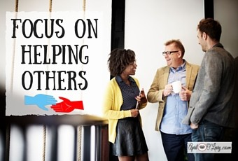 Focus On Helping Others. Period.