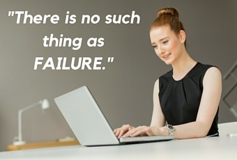 No Such Thing As Failure