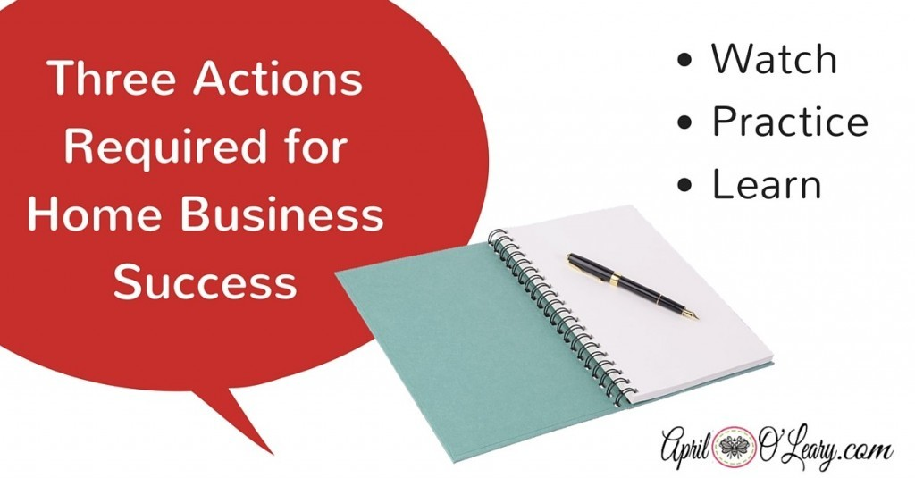 Three Actions Required for Home Business Success