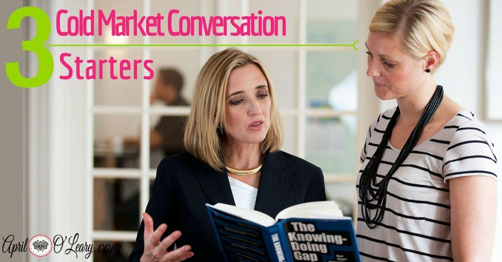 Three Cold Market Conversation Starters