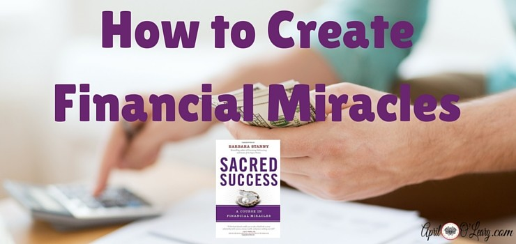 How to Create Financial Miracles