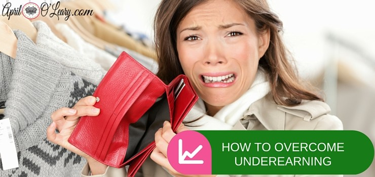 How to Overcome Underearning