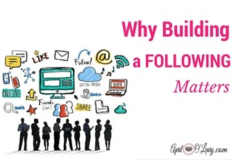 Why Building a Following Matters