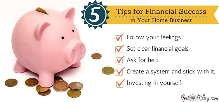 Five Tips for Financial Success in Your Home Business