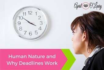 Human Nature and Why Deadlines Work