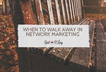 autumn moments When to Walk Away in Network Marketing