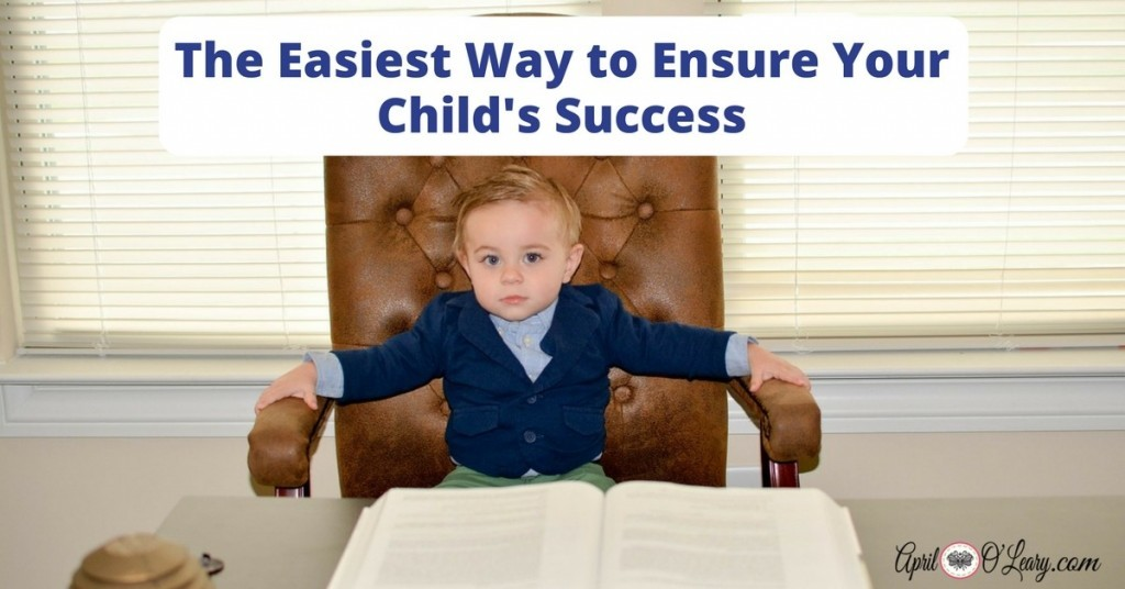 The Easiest Way to Ensure Your Child's Success