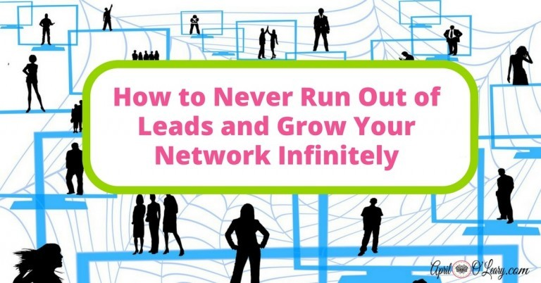 How to Never Run Out of Leads and Grow Your Network Infinitely