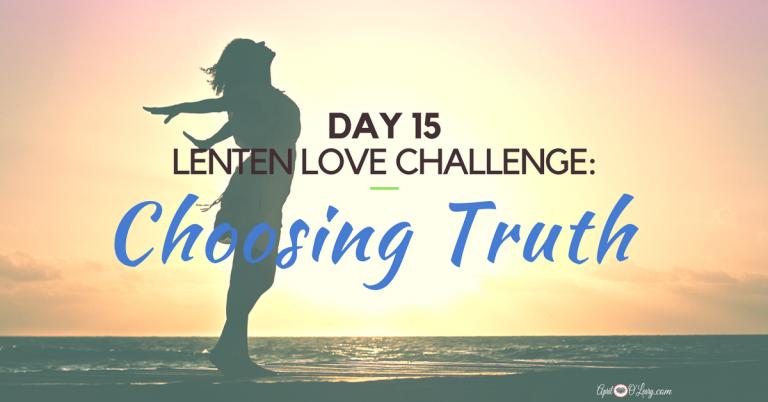 Day 15: Choosing Truth