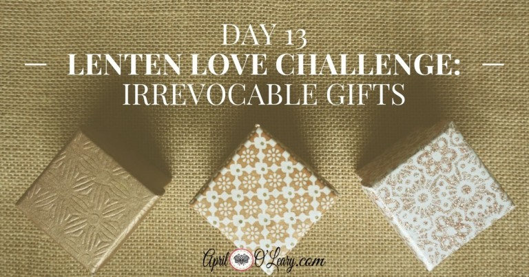 Day 13: Irrevocable Gifts