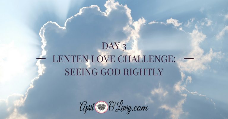 Day 3: Seeing God Rightly