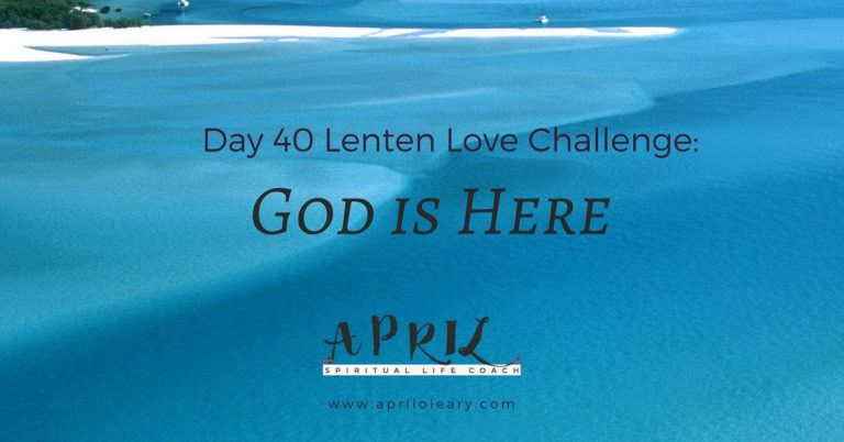 Day 40: God is Here