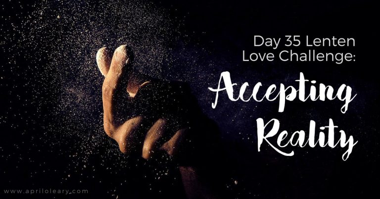 Day 35: Accepting Reality