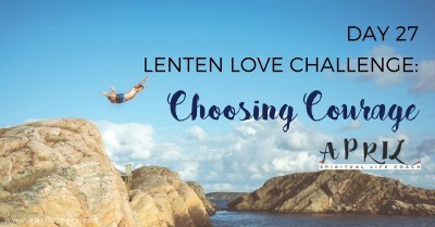 Day 27: Choosing Courage
