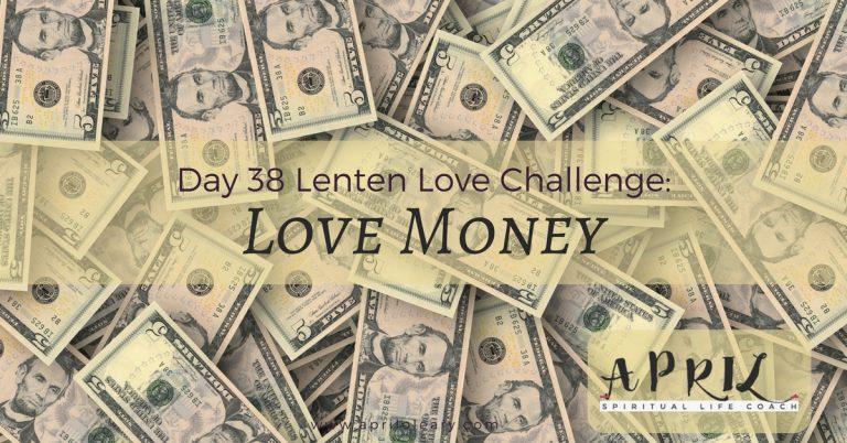 Day 38: Love Money
