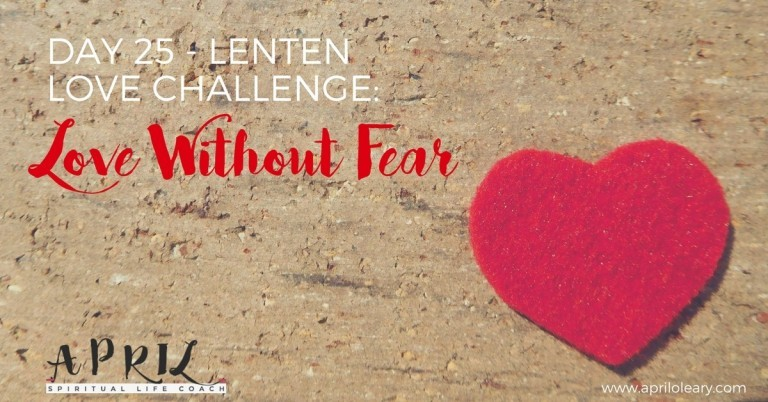 Day 25: Love Without Fear