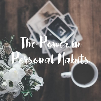 The Power in Personal Habits