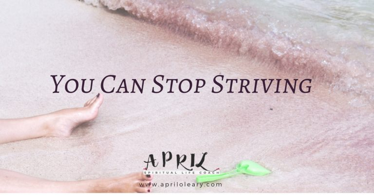 You Can Stop Striving