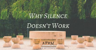 Why Silence Doesn't Work…