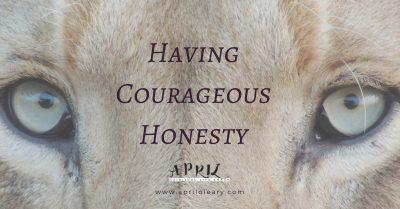 Having Courageous Honesty