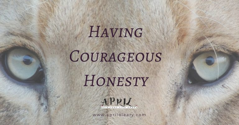 Having Courageous Honesty