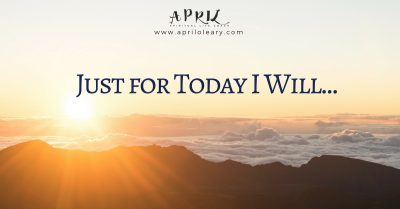 Just For Today I Will…