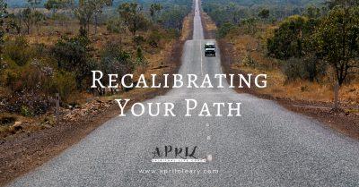 Recalibrating Your Path